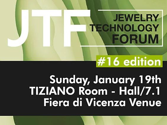 IEG/VICENZAORO JANUARY 2020: ON STAGE ON 19TH JANUARY, THE 16TH EDITION OF THE JEWELRY TECHNOLOGY FORUM AS PART OF T.GOLD